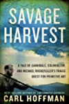 Savage Harvest: A Tale of Cannibals,...