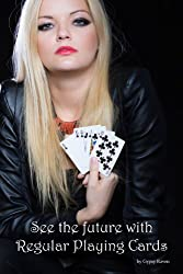 See the Future! With Regular Playing Cards