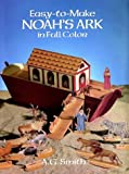 Easy-to-Make Noahs Ark in Full Color (Models & Toys)