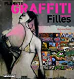 echange, troc Nicholas Ganz - Planète Graffiti : Version Filles