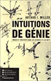 Intuitions de gnie : Images et crativit dans les sciences et les arts