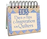 img - for 365 Days of Tips and Inspiration for Quilters (365 Days Perpetual Calendars) book / textbook / text book