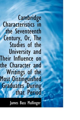 Cambridge Characteristics in the Seventeenth Century, Or, The Studies of the University and Their In