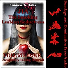 Completely Taking Hannah: Jia, the Smoking Lesbian Seductress, Book 4 Audiobook by Annjanette Daley Narrated by Tracie McCall