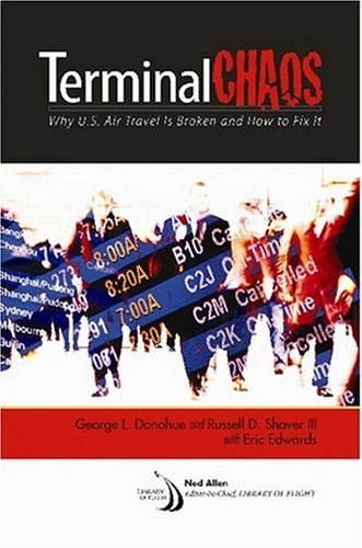 TERMINAL CHAOS: Why U.S. Air Travel Is Broken and How to...