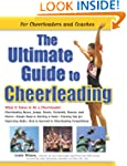 The Ultimate Guide to Cheerleading: F...
