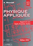 Physique applique BTS-DUT industriels : Rappels de cours, sujets d'examen rsolus