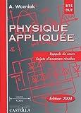 echange, troc Alain Wozniak - Physique appliquée BTS-DUT industriels : Rappels de cours, sujets d'examen résolus