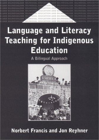 Language and Literacy Teaching for Indigenous Education: A Bilingual Approach (Bilingual Education and Bilingualism)