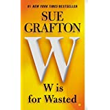 W is for Wasted (Kinsey Millhone Mystery Book 23) ~ Sue Grafton