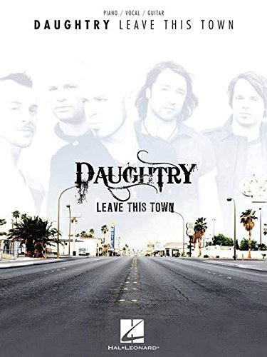 Daughtry: Leave This Town: Piano/Vocal/guitar