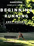 Runner's World Complete Book of Beginning Running (Runner's World Complete Books)