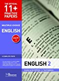 11+ Practice Papers English Pack 2 (Multiple Choice): English Test 5, English Test 6, English Test 7, English Test 8 (The Official 11+ Practice Papers)
