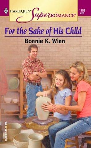 For the Sake of his Child (Harlequin Superromance No. 1199), Bonnie K. Winn