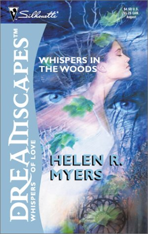 Whispers In The Woods (Silhouette Dreamscapes), Helen R Myers
