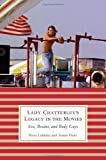 img - for Lady Chatterley's Legacy in the Movies: Sex, Brains, and Body Guys book / textbook / text book