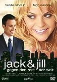 Jack & Jill gegen den Rest der Welt