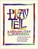 img - for Pray Tell: A Hadassah Guide to Jewish Prayer book / textbook / text book