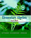 Elementary Algebra: Graphs & Models (0321186184) by Bittinger, Marvin L.