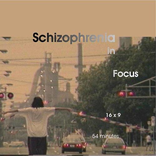 Schizophrenia in Focus