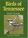 Birds of Tennessee Field Guide (1591930324) by Stan Tekiela