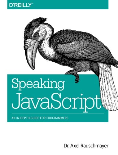 Speaking JavaScript: An In-Depth Guide for Programmers