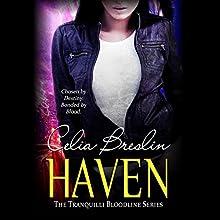 Haven: Tranquilli Bloodline, Book 1 (       UNABRIDGED) by Celia Breslin Narrated by Em Eldridge