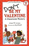 img - for Don't Be My Valentine: A Classroom Mystery (I Can Read Books) book / textbook / text book