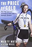 img - for The Price of Gold: The Toll and Triumph of One Man's Olympic Dream by Nothstein, Marty, Dille, Ian (2012) Hardcover book / textbook / text book