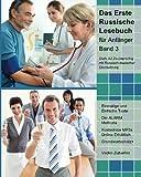 Das Erste Russische Lesebuch für Anfänger, Band 3: Stufe A2 Zweisprachig mit Russisch-deutscher Übersetzung (Gestufte Russische Lsesbücher)