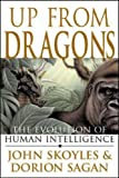 Up From Dragons: The Evolution of Human Intelligence (0071378251) by Skoyles, John