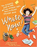 Write Now!: The Ultimate, Grab-a-Pen, Get-the-Words-Right, Have-a-Blast Writing Book