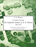An Arcadian Landscape. The California Gardens of A.E. Hanson