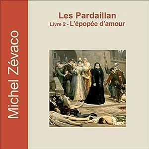 L'épopée d'amour (Les Pardaillan 2) | Livre audio