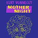 Mother Night (       UNABRIDGED) by Kurt Vonnegut Narrated by Victor Bevine