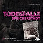 Todesfalle Speicherstadt (Hamburg-Krimi 1) | Michael Koglin