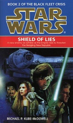 Shield Of Lies (Star Wars: Black Fleet Crisis 2)