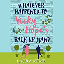 Whatever Happened to Vicky Hope's Back Up Man Audiobook by Laura Kemp Narrated by Janine Cooper-Marshall