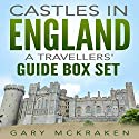 Castles in England: A Travelers' Guide Box Set Audiobook by Gary McKraken Narrated by Phillip J. Mather