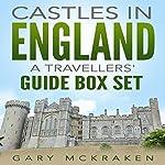 Castles in England: A Travelers' Guide Box Set | Gary McKraken