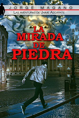 LA MIRADA DE PIEDRA (Las aventuras de Jaime Azcárate nº 3)