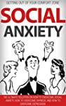 Social Anxiety: Getting Out Of Your C...