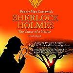 Sherlock Holmes: The Curse of a Native: A Short Mystery | Pennie Mae Cartawick