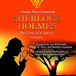 Sherlock Holmes: The Curse of a Native Audiobook