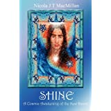 SHINE: A Cosmic Awakening of the New Dawnby Nicola J.T. MacMillan