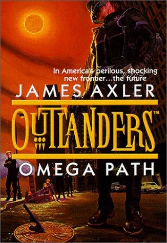 Omega Path (Outlanders), James Axler