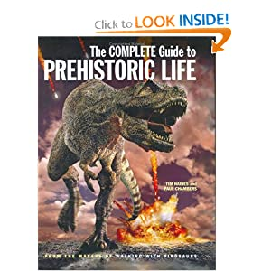 The Complete Guide to Prehistoric Life Tim Haines and Paul Chambers