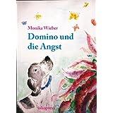"""Domino und die Angst: Ein therapeutisches Bilderbuch f�r Kinder,Jugendliche und Erwachsenevon """"Monika Wieber"""""""