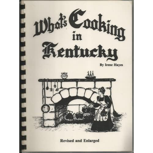 What's Cooking in Kentucky Irene Hayes