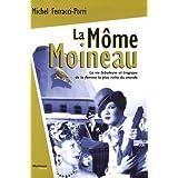 La Môme Moineau : La vie fabuleuse et tragique de la femme la plus riche du monde